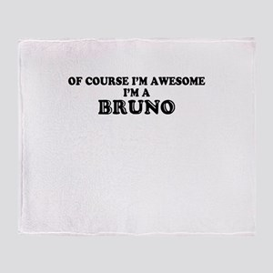 Of course I'm Awesome, Im BRUNO Throw Blanket