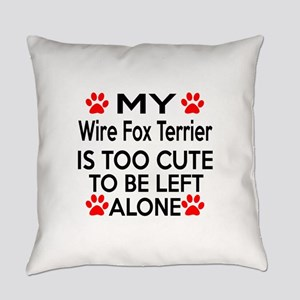 Wire Fox Terrier Is Too Cute Everyday Pillow
