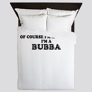 Of course I'm Awesome, Im BUBBA Queen Duvet