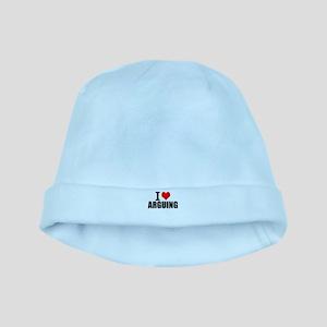 I Love Arguing Baby Hat