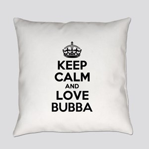 Keep Calm and Love BUBBA Everyday Pillow
