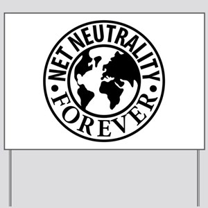 Net Neutrality Forever Yard Sign