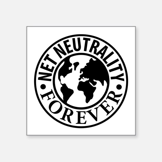 "Net Neutrality Forever Square Sticker 3"" x 3"""