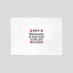 Weimaraner Is Too Cute 5'x7'Area Rug