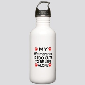 Weimaraner Is Too Cute Stainless Water Bottle 1.0L