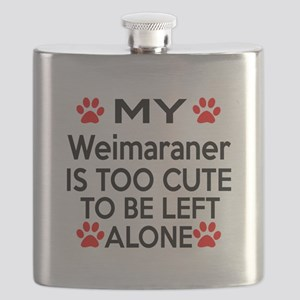 Weimaraner Is Too Cute Flask