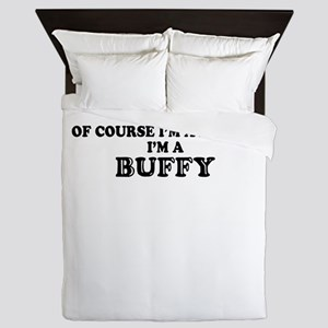 Of course I'm Awesome, Im BUFFY Queen Duvet