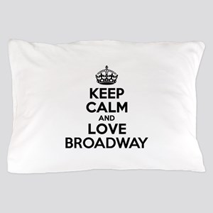 Keep Calm and Love BROADWAY Pillow Case