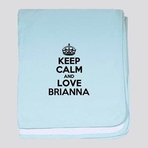 Keep Calm and Love BRIANNA baby blanket