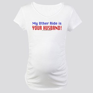 My Other Ride is Your Husband Maternity T-Shirt