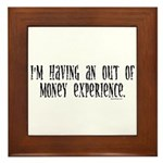 Out Of Money Experience Framed Tile