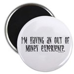 Out Of Money Experience Magnet