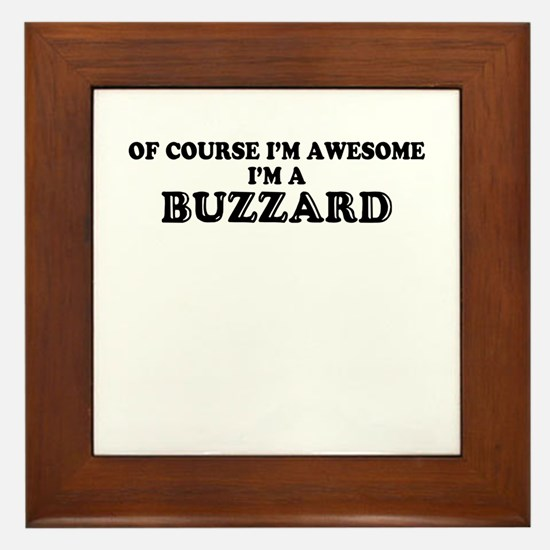 Of course I'm Awesome, Im BUZZARD Framed Tile