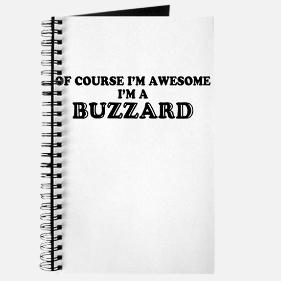 Of course I'm Awesome, Im BUZZARD Journal