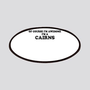 Of course I'm Awesome, Im CAIRNS Patch
