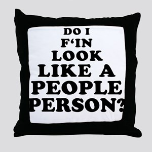 Rude People Person Throw Pillow