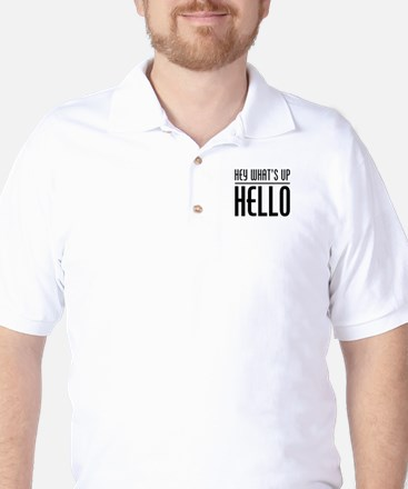 Hey What's Up Hello Golf Shirt