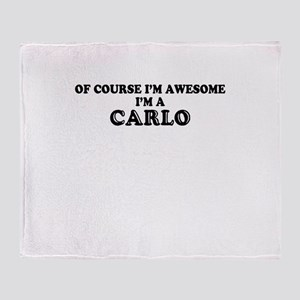 Of course I'm Awesome, Im CARLO Throw Blanket