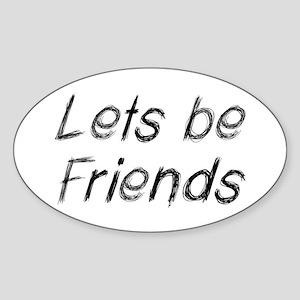 Lets be Friends! Sticker