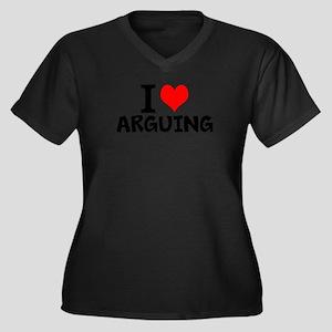 I Love Arguing Plus Size T-Shirt