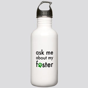 ask me about my foster Water Bottle