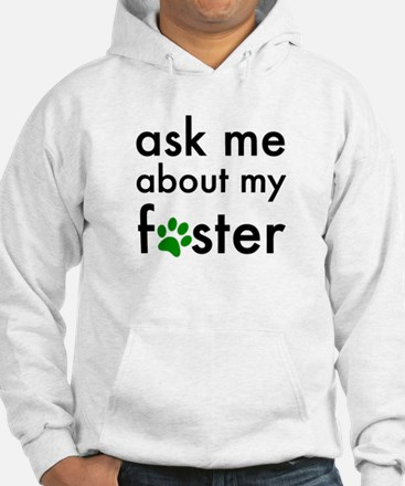 ask me about my foster Hoodie