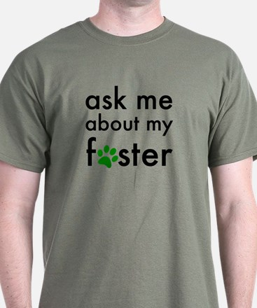 ask me about my foster T-Shirt