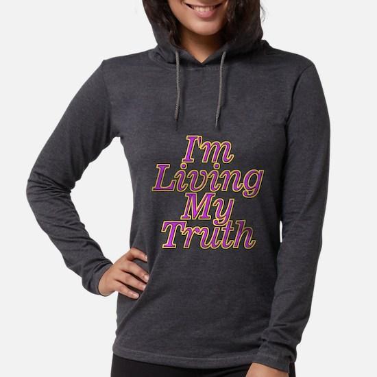 I'm Living My Truth Long Sleeve T-Shirt