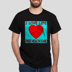 I Love Life Free Health Care Dark T-Shirt
