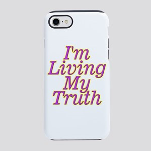 I'm Living My Truth iPhone 7 Tough Case