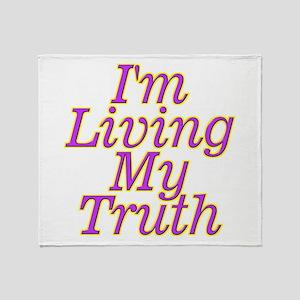 I'm Living My Truth Throw Blanket