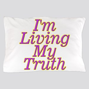 I'm Living My Truth Pillow Case