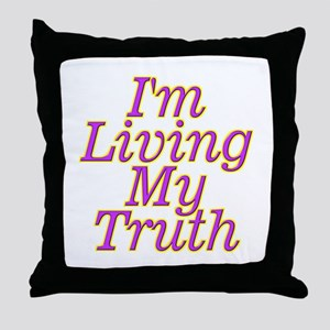 I'm Living My Truth Throw Pillow