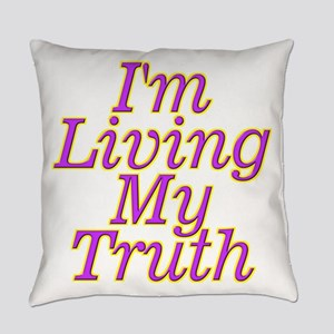 I'm Living My Truth Everyday Pillow