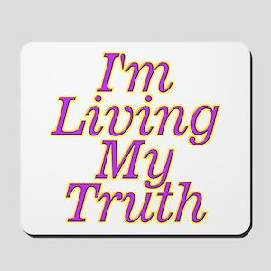 I'm Living My Truth Mousepad