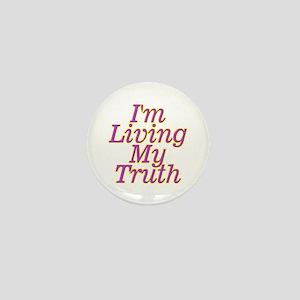 I'm Living My Truth Mini Button