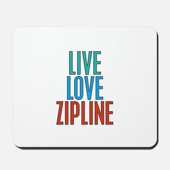 Live Love Zipline Mousepad