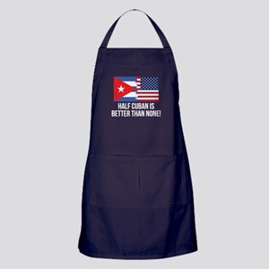 Half Cuban Is Better Than None Apron (dark)