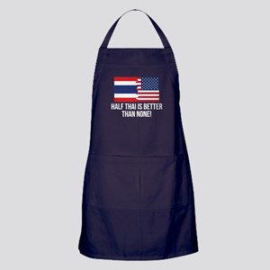 Half Thai Is Better Than None Apron (dark)