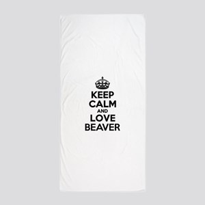 Keep Calm and Love BEAVER Beach Towel