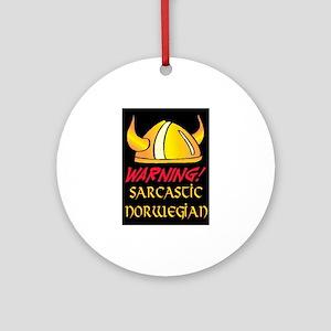 SARCASTIC NORWEGIAN! Ornament (Round)