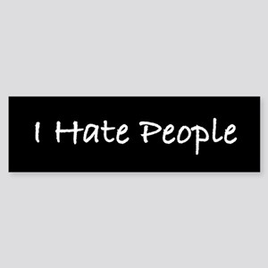 I Hate People (b) Bumper Sticker