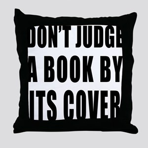 Don't Judge a Book by its Cover Throw Pillow