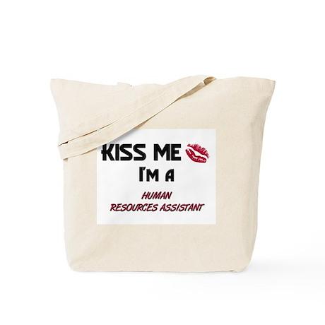 Kiss Me I'm a HUMAN RESOURCES ASSISTANT Tote Bag