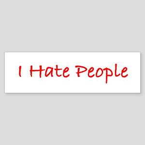 I Hate People (w) Bumper Sticker