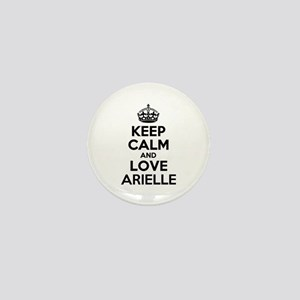 Keep Calm and Love ARIELLE Mini Button