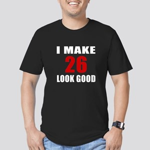 I Make 26 Look Good Men's Fitted T-Shirt (dark)