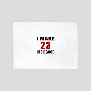 I Make 23 Look Good 5'x7'Area Rug