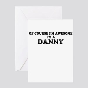 Of course I'm Awesome, Im DANNY Greeting Cards