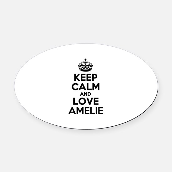 Keep Calm and Love AMELIE Oval Car Magnet